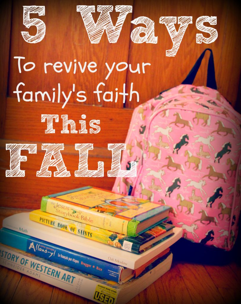 5 Ways To Revive Your Family's Faith This Fall