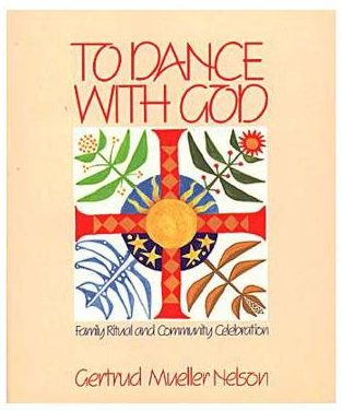 Still Dancing with God: An Interview with Gertrud Mueller Nelson