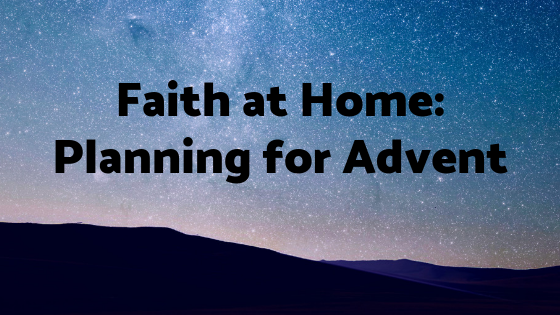 Faith at Home: Planning for Advent